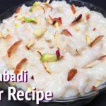 Hyderabadi Kheer Recipe